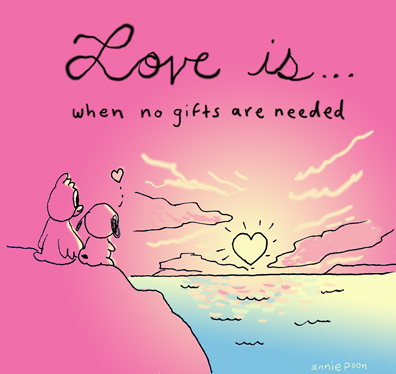 Love is:  When no gifts are needed